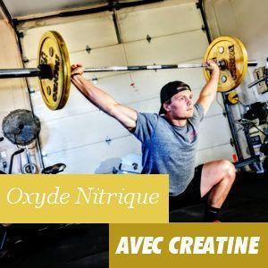 Oxyde Nitrique avec Créatine Avantages et Propriétés